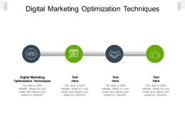 Digital Marketing Optimization Techniques Ppt Powerpoint Presentation Layouts Slide Cpb