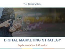 Digital Marketing Strategy Implementation And Practice Powerpoint Presentation Slides