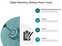 Digital Marketing Strategy Reach Goals Ppt Powerpoint Presentation Summary Template Cpb
