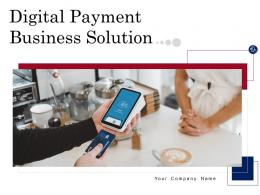 Digital Payment Business Solution Powerpoint Presentation Slides