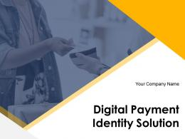 Digital Payment Identity Solution Powerpoint Presentation Slides