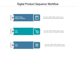 Digital Product Sequence Workflow Ppt Powerpoint Presentation Portfolio Layout Cpb