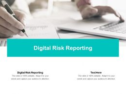 Digital Risk Reporting Ppt Powerpoint Presentation Infographics Aids Cpb