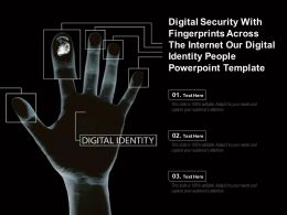 Digital Security With Fingerprints Across The Internet Our Digital Identity People Template