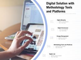 Digital Solution With Methodology Tools And Platforms