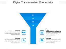 Digital Transformation Connectivity Ppt Powerpoint Presentation Gallery Master Slide Cpb
