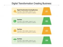 Digital Transformation Creating Business Ppt Powerpoint Presentation Slides Inspiration Cpb