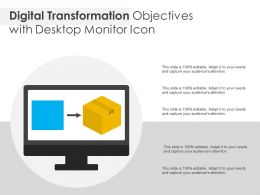 Digital Transformation Objectives With Desktop Monitor Icon