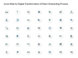 Digital Transformation Of Client Onboarding Process Icons Ppt Powerpoint Presentation File