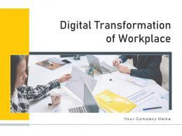 Digital Transformation Of Workplace Powerpoint Presentation Slides