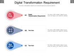 Digital Transformation Requirement Ppt Powerpoint Presentation Model Visuals Cpb