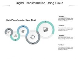 Digital Transformation Using Cloud Ppt Powerpoint Presentation Infographics Elements Cpb