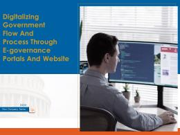 Digitalizing Government Flow And Process Through E Governance Portals And Website Complete Deck