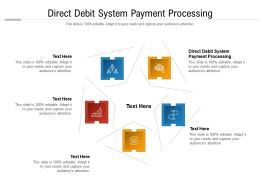 Direct Debit System Payment Processing Ppt Powerpoint Presentation File Guide Cpb