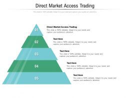 Direct Market Access Trading Ppt Powerpoint Presentation Pictures Master Slide Cpb