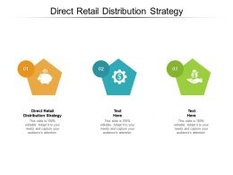 Direct Retail Distribution Strategy Ppt Powerpoint Presentation Icon Shapes Cpb