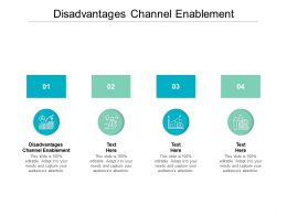 Disadvantages Channel Enablement Ppt Powerpoint Presentation Layouts Influencers Cpb