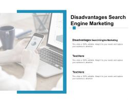 Disadvantages Search Engine Marketing Ppt Powerpoint Presentation Gallery Cpb