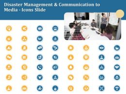 Disaster Management And Communication To Media Icons Slide Ppt Powerpoint Presentation Show Clipart