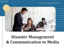 Disaster Management And Communication To Media Powerpoint Presentation Slides