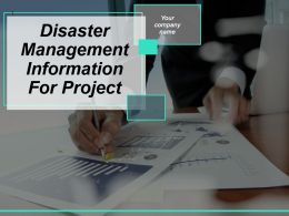 Disaster Management Information For Project Powerpoint Presentation Slides