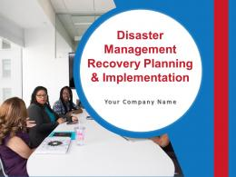 Disaster Management Recovery Planning And Implementation Powerpoint Presentation Slides
