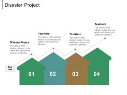 Disaster Project Ppt Powerpoint Presentation Ideas Example Topics Cpb