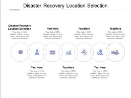 Disaster Recovery Location Selection Ppt Powerpoint Presentation Outline Demonstration Cpb