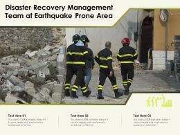 Disaster Recovery Management Team At Earthquake Prone Area