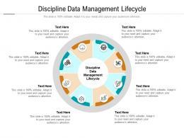 Discipline Data Management Lifecycle Ppt Powerpoint Presentation Ideas Graphics Tutorials Cpb