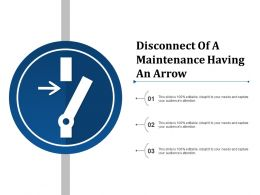 Disconnect Of A Maintenance Having An Arrow
