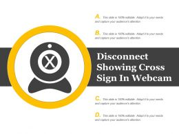 Disconnect Showing Cross Sign In Webcam