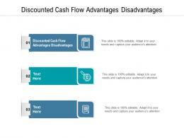 Discounted Cash Flow Advantages Disadvantages Ppt Powerpoint Presentation Layouts Example File Cpb