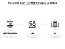 Discounted Cash Flow Method Capital Budgeting Ppt Powerpoint Presentation Infographics Deck Cpb