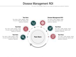 Disease Management ROI Ppt Powerpoint Presentation Professional Gridlines Cpb