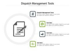 Dispatch Management Tools Ppt Powerpoint Presentation Infographic Template Design Templates Cpb