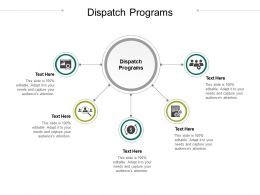Dispatch Programs Ppt Powerpoint Presentation Outline Pictures Cpb