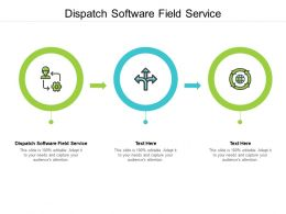 Dispatch Software Field Service Ppt Powerpoint Presentation Slides Layouts Cpb