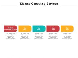 Dispute Consulting Services Ppt Powerpoint Presentation Infographics Slideshow Cpb
