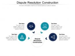 Dispute Resolution Construction Ppt Powerpoint Presentation Icon Graphic Images Cpb