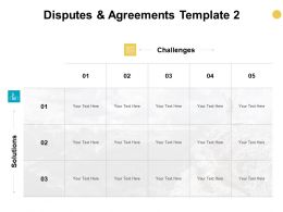 Disputes And Agreements Template Table Ppt Powerpoint Presentation Model Slides