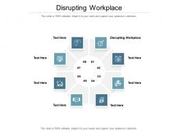 Disrupting Workplace Ppt Powerpoint Presentation Portfolio Design Templates Cpb