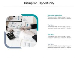 Disruption Opportunity Ppt Powerpoint Presentation Gallery Slides Cpb