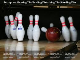Disruption Showing The Bowling Disturbing The Standing Pins