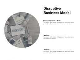 Disruptive Business Model Ppt Powerpoint Presentation Summary Tips Cpb