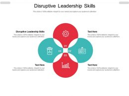 Disruptive Leadership Skills Ppt Powerpoint Presentation Styles Styles Cpb