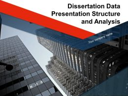 Dissertation Data Presentation Structure And Analysis Powerpoint Presentation Slides