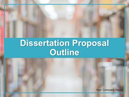 Dissertation Proposal Outline Powerpoint Presentation Slides