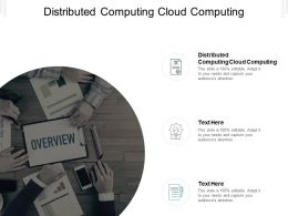 Distributed Computing Cloud Computing Ppt Powerpoint Presentation Summary Format Cpb