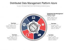 Distributed Data Management Platform Azure Ppt Powerpoint Presentation Layouts Master Slide Cpb
